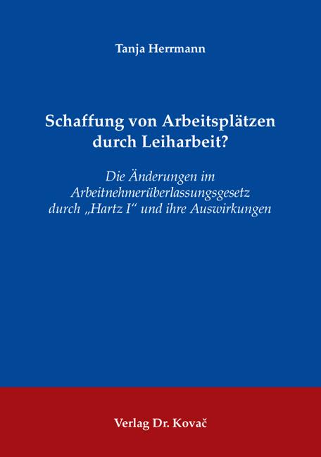 Cover: Schaffung von Arbeitsplätzen durch Leiharbeit?