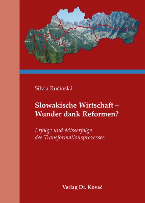Cover: Slowakische Wirtschaft – Wunder dank Reformen?