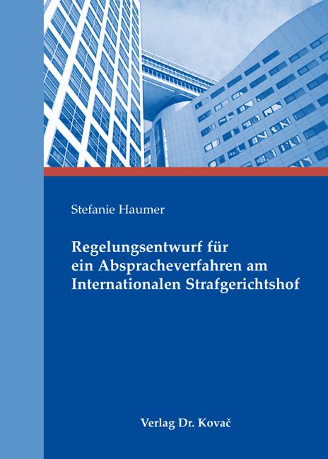 Cover: Regelungsentwurf für ein Abspracheverfahren am Internationalen Strafgerichtshof
