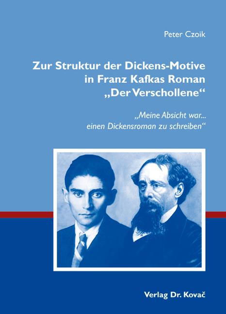 """Cover: Zur Struktur der Dickens-Motive in Franz Kafkas Roman """"Der Verschollene"""""""