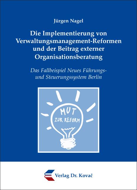 Cover: Die Implementierung von Verwaltungsmanagement-Reformen und der Beitrag externer Organisationsberatung