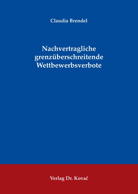 Cover: Nachvertragliche grenzüberschreitende Wettbewerbsverbote