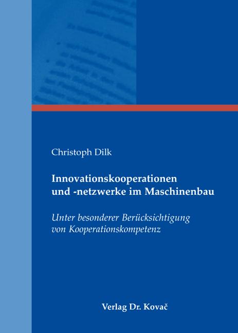 Cover: Innovationskooperationen und -netzwerke im Maschinenbau