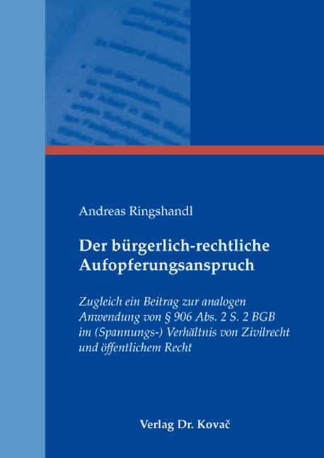 Cover: Der bürgerlich-rechtliche Aufopferungsanspruch