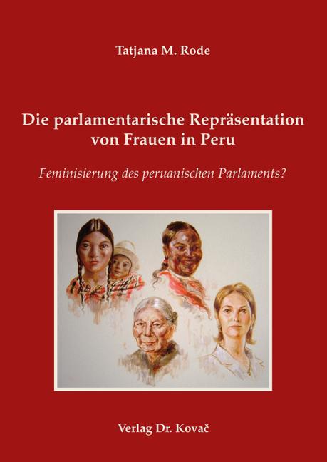 Cover: Die parlamentarische Repräsentation von Frauen in Peru