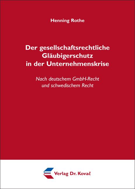 Cover: Der gesellschaftsrechtliche Gläubigerschutz in der Unternehmenskrise