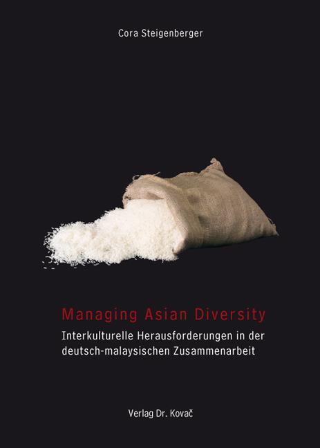 Cover: Managing Asian Diversity: Interkulturelle Herausforderungen in der deutsch-malaysischen Zusammenarbeit