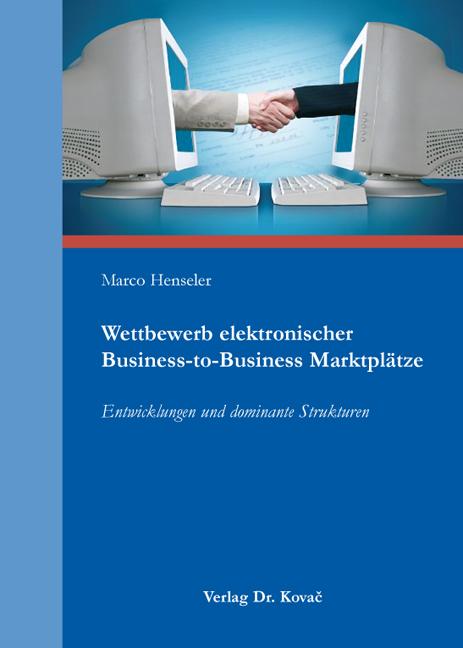Cover: Wettbewerb elektronischer Business-to-Business Marktplätze