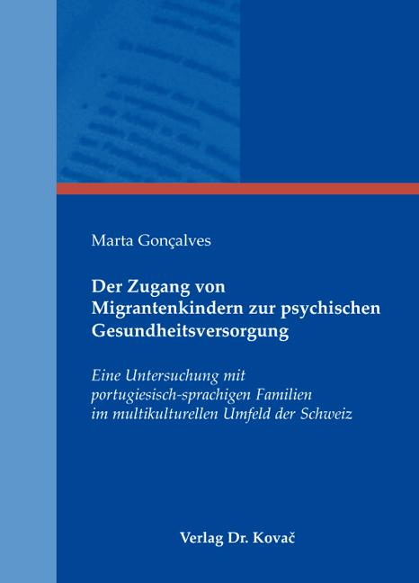 Cover: Der Zugang von Migrantenkindern zur psychischen Gesundheitsversorgung