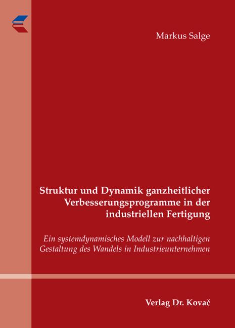 Cover: Struktur und Dynamik ganzheitlicher Verbesserungsprogramme in der industriellen Fertigung