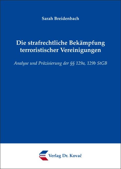 Cover: Die strafrechtliche Bekämpfung terroristischer Vereinigungen