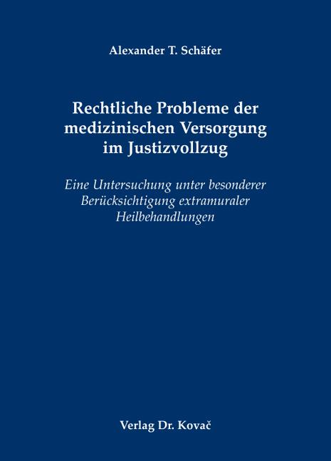 Cover: Rechtliche Probleme der medizinischen Versorgung im Justizvollzug