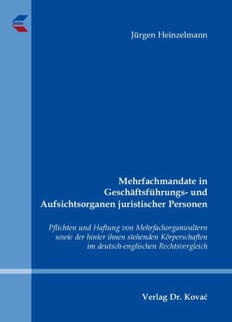 Cover: Mehrfachmandate in Geschäftsführungs- und Aufsichtsorganen juristischer Personen