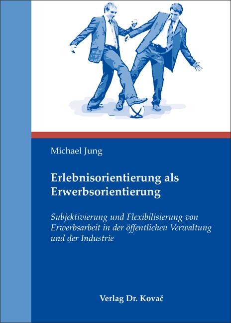 Cover: Erlebnisorientierung als Erwerbsorientierung