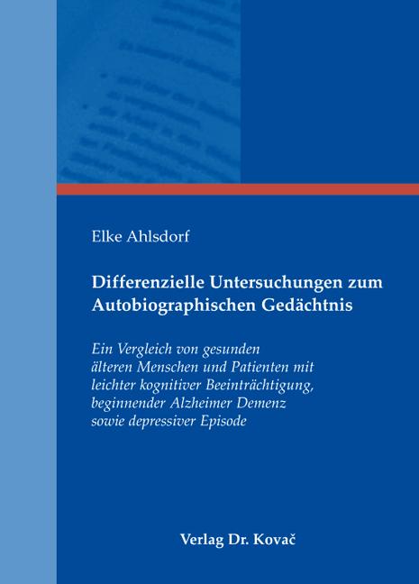 Cover: Differenzielle Untersuchungen zum Autobiographischen Gedächtnis