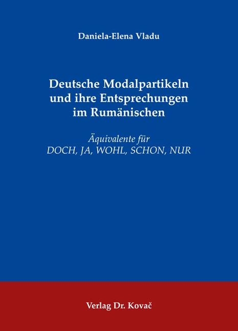Cover: Deutsche Modalpartikeln und ihre Entsprechungen im Rumänischen