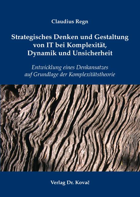 Cover: Strategisches Denken und Gestaltung von IT bei Komplexität, Dynamik und Unsicherheit