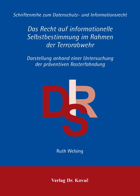 Cover: Das Recht auf informationelle Selbstbestimmung im Rahmen der Terrorabwehr
