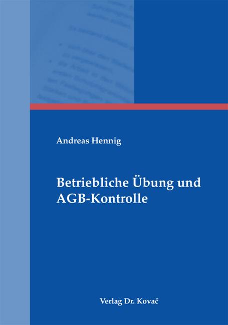 Cover: Betriebliche Übung und AGB-Kontrolle