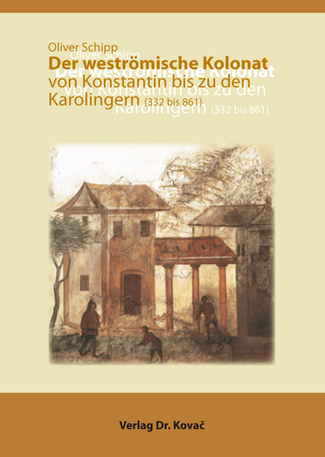 Cover: Der weströmische Kolonat von Konstantin bis zu den Karolingern (332bis861)