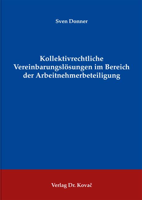 Cover: Kollektivrechtliche Vereinbarungslösungen im Bereich der Arbeitnehmerbeteiligung