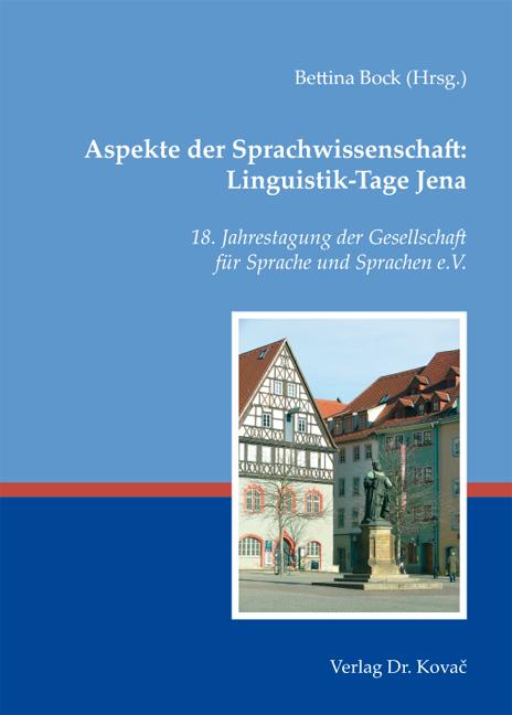 Cover: Aspekte der Sprachwissenschaft: Linguistik-Tage Jena