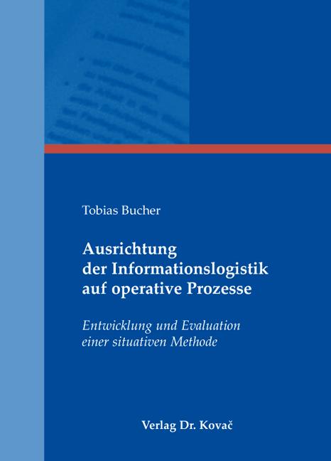Cover: Ausrichtung der Informationslogistik auf operative Prozesse