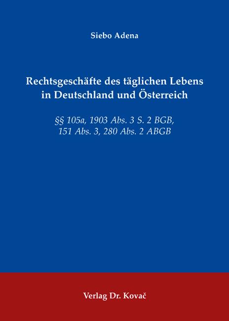 Cover: Rechtsgeschäfte des täglichen Lebens in Deutschland und Österreich