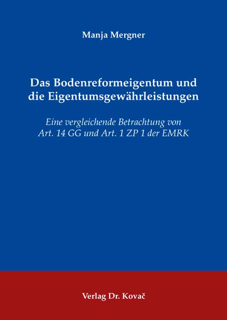 Cover: Das Bodenreformeigentum und die Eigentumsgewährleistungen