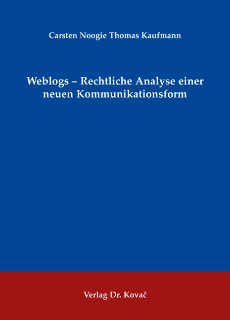 Cover: Weblogs – Rechtliche Analyse einer neuen Kommunikationsform