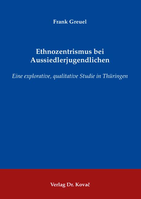 Cover: Ethnozentrismus bei Aussiedlerjugendlichen