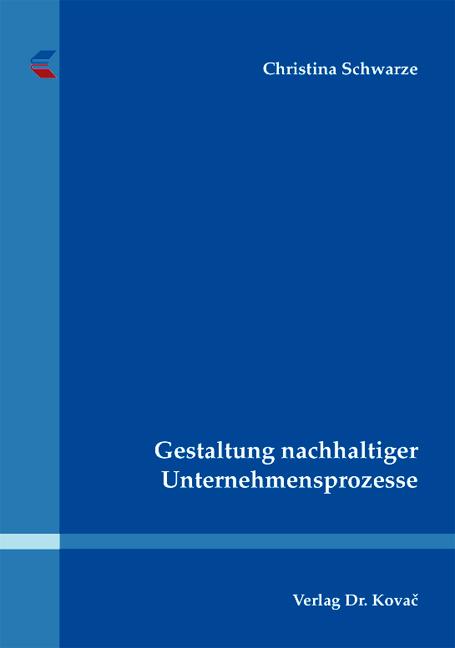 Cover: Gestaltung nachhaltiger Unternehmensprozesse