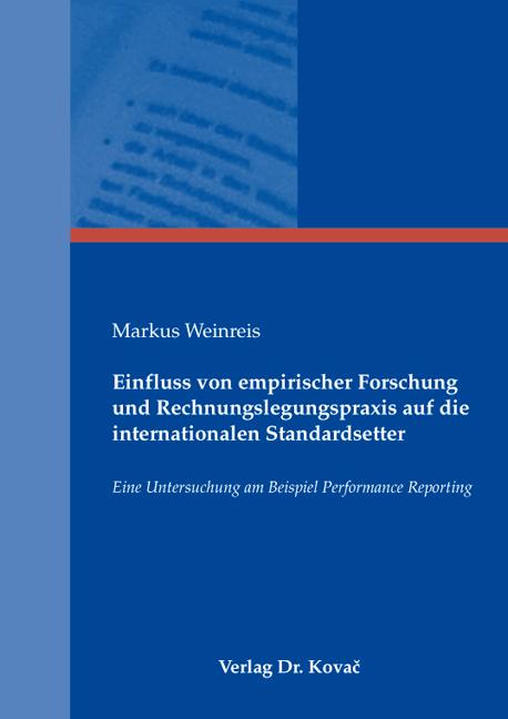 Cover: Einfluss von empirischer Forschung und Rechnungslegungspraxis auf die internationalen Standardsetter