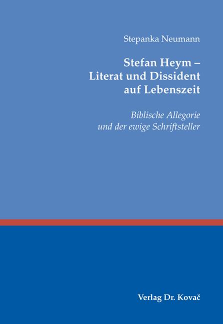 Cover: Stefan Heym – Literat und Dissident auf Lebenszeit