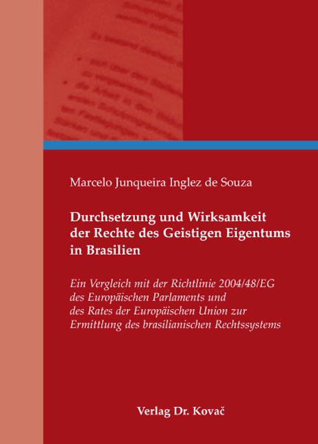 Cover: Durchsetzung und Wirksamkeit der Rechte des Geistigen Eigentums in Brasilien