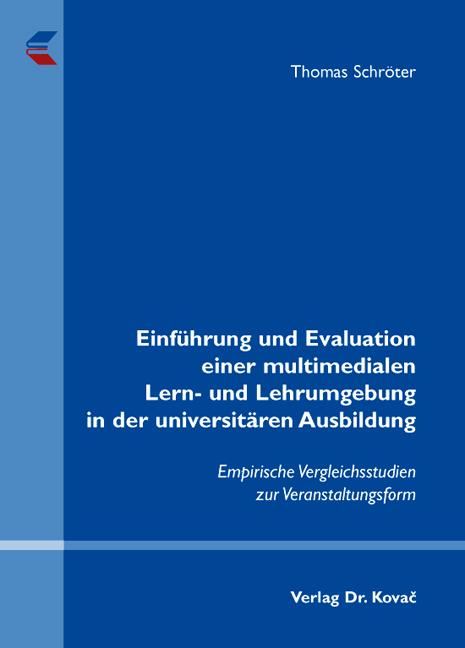 Cover: Einführung und Evaluation einer multimedialen Lern- und Lehrumgebung in der universitären Ausbildung