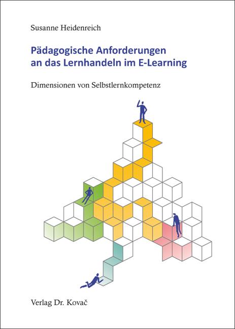 Cover: Pädagogische Anforderungen an das Lernhandeln im E-Learning