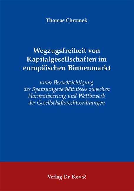Cover: Wegzugsfreiheit von Kapitalgesellschaften im europäischen Binnenmarkt