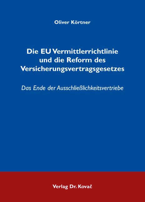 Cover: Die EU Vermittlerrichtlinie und die Reform des Versicherungsvertragsgesetzes