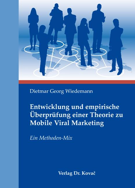 Cover: Entwicklung und empirische Überprüfung einer Theorie zu Mobile Viral Marketing