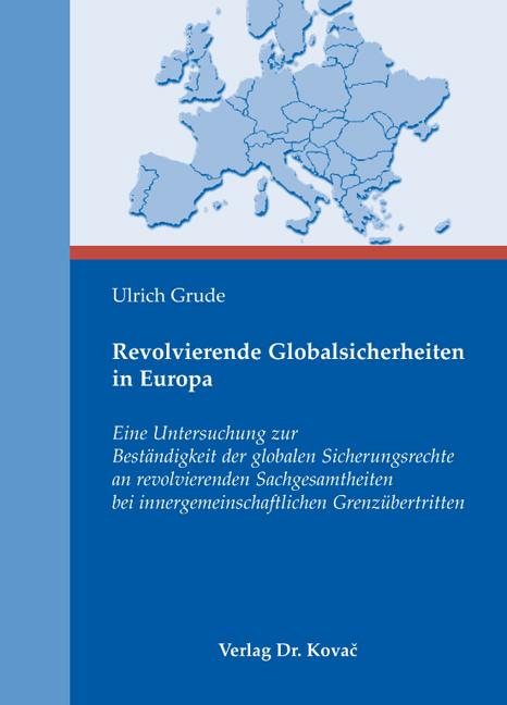 Cover: Revolvierende Globalsicherheiten in Europa