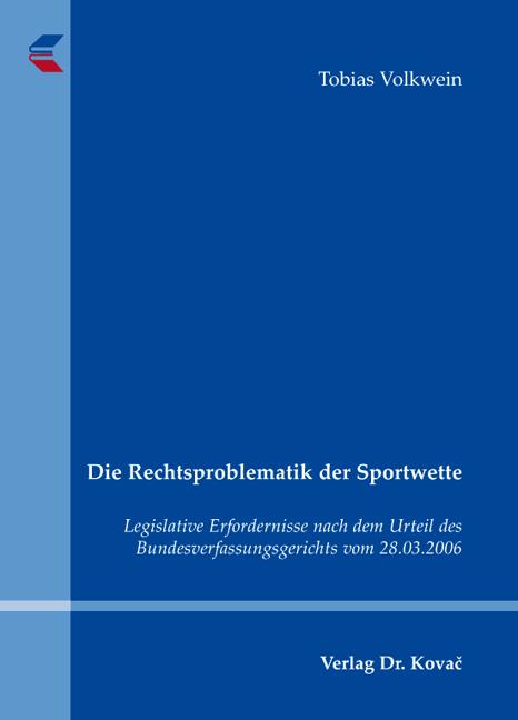 Cover: Die Rechtsproblematik der Sportwette
