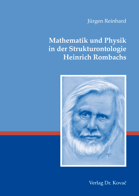 Cover: Mathematik und Physik in der Strukturontologie Heinrich Rombachs