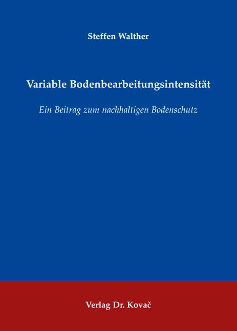 Cover: Variable Bodenbearbeitungsintensität