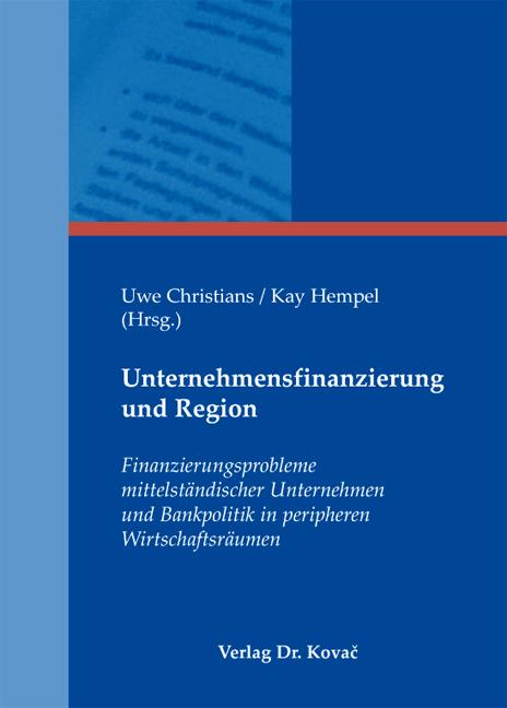 Cover: Unternehmensfinanzierung und Region