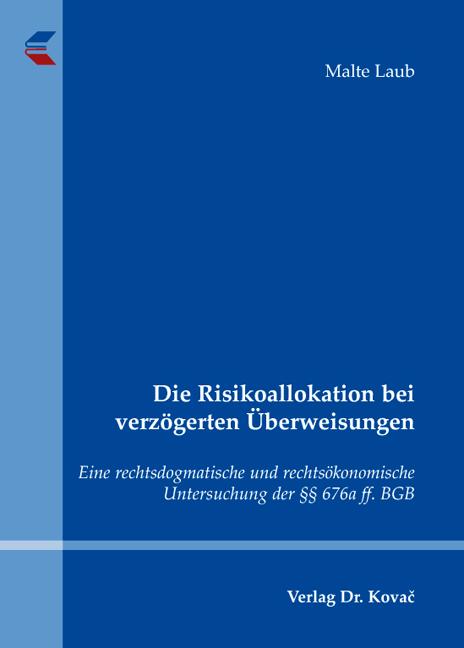 Cover: Die Risikoallokation bei verzögerten Überweisungen