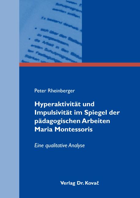 Cover: Hyperaktivität und Impulsivität im Spiegel der pädagogischen Arbeiten Maria Montessoris