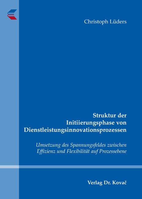 Cover: Struktur der Initiierungsphase von Dienstleistungsinnovationsprozessen