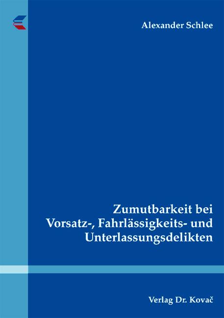 Cover: Zumutbarkeit bei Vorsatz-, Fahrlässigkeits- und Unterlassungsdelikten