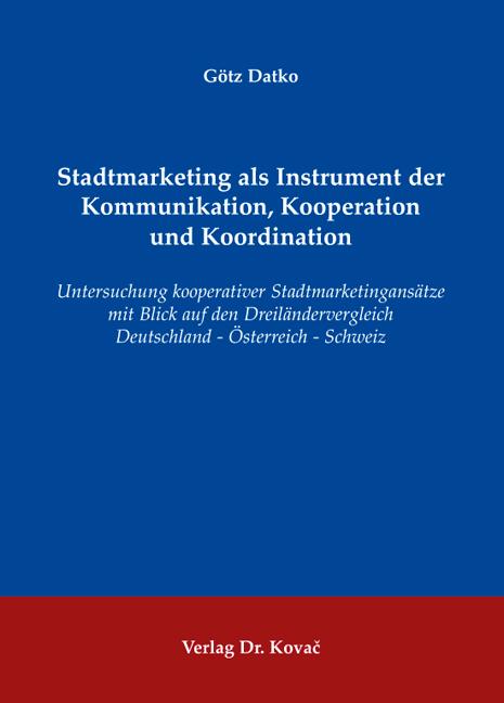 Cover: Stadtmarketing als Instrument der Kommunikation, Kooperation und Koordination